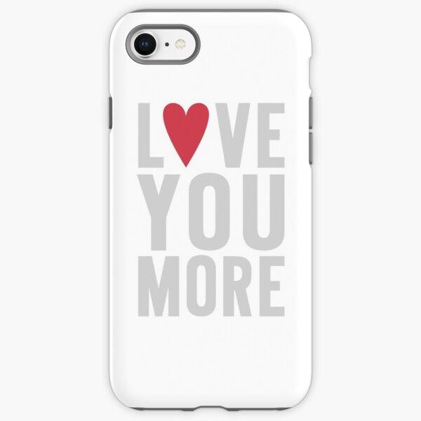 Love You More iPhone Tough Case