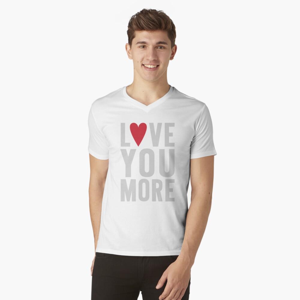 Love You More Men's V-Neck T-Shirt Front