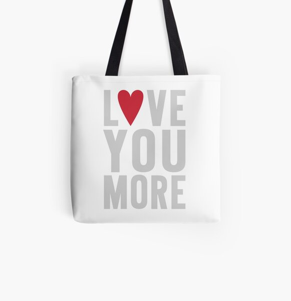 Love You More All Over Print Tote Bag