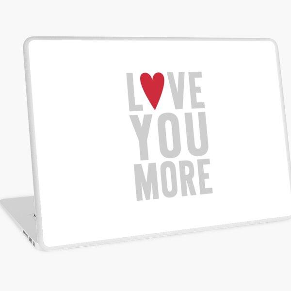 Love You More Laptop Skin