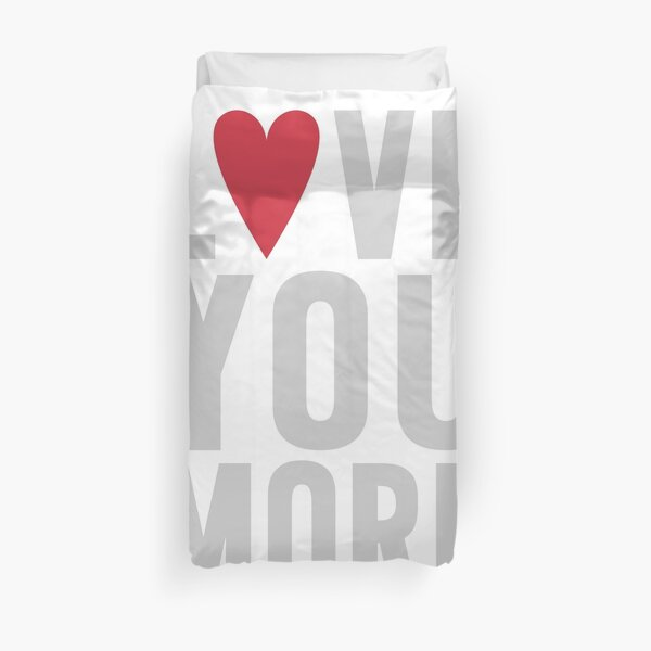 Love You More Duvet Cover