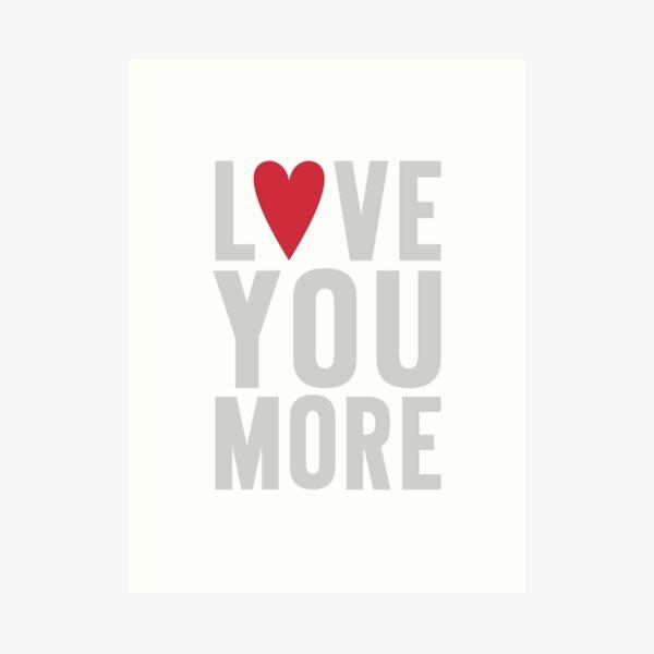 Love You More Art Print