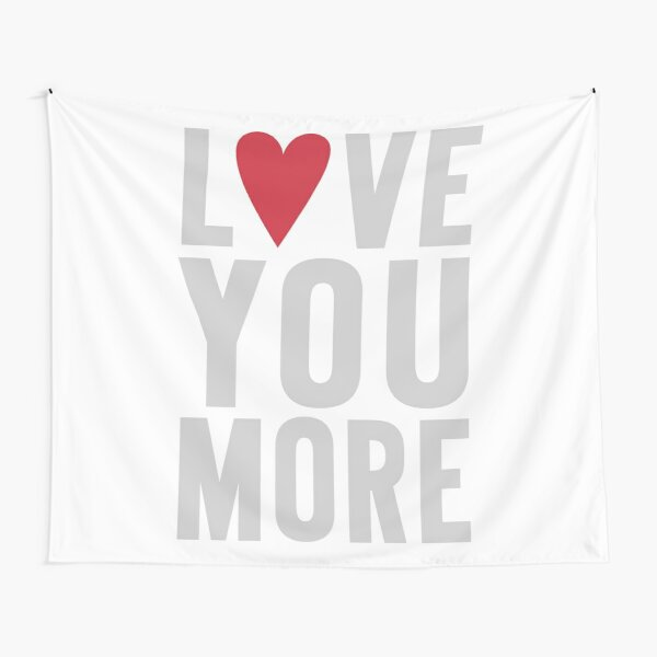 Love You More Tapestry