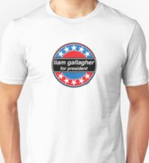 Liam Gallagher For President T-Shirt