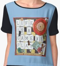 LIFE IS A GAME WE PLAY Women's Chiffon Top