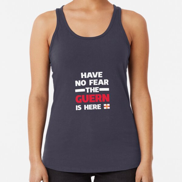 Have No Fear The Guern Is Here Racerback Tank Top