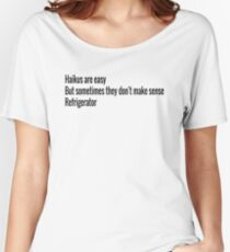 HAIKUS ARE EASY REFRIGERATOR Women's Relaxed Fit T-Shirt