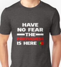 Have No Fear The Portuguese Is Here Unisex T-Shirt