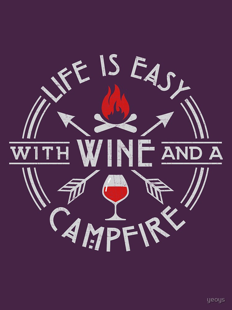 Camping Life Is Easy With Wine & A Campfire Gift von yeoys