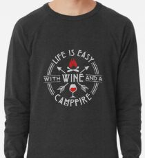Camping Life Is Easy With Wine & A Campfire Gift Leichter Pullover