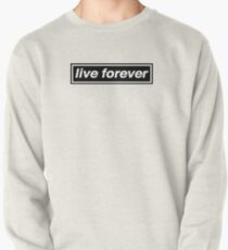 Live Forever - OASIS Band Tribut Sweatshirt
