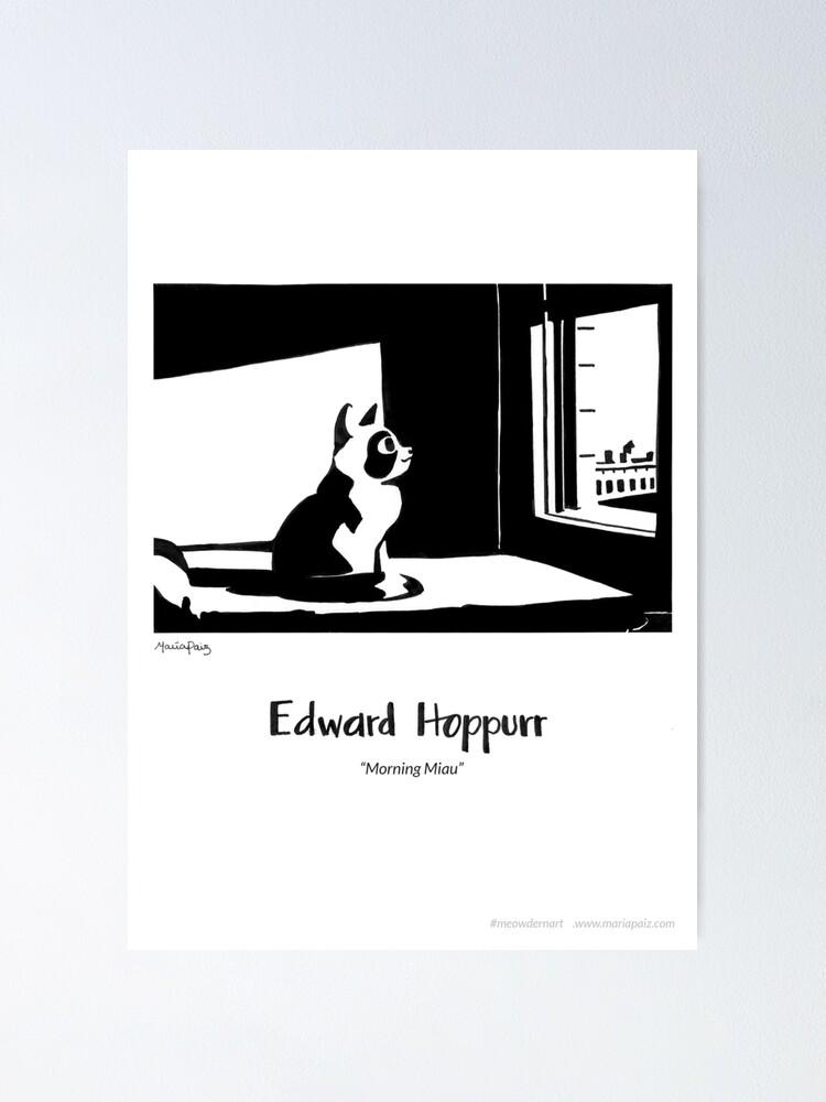 Alternate view of #meowdernart - Edward Hoppurr Poster