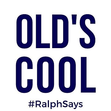 Old's Cool - in Navy #RalphSays by ralphsaysthings