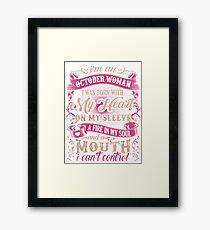 I am an October Woman I was Born with My Heart on My Sleeve a Fire In My Soul Framed Print