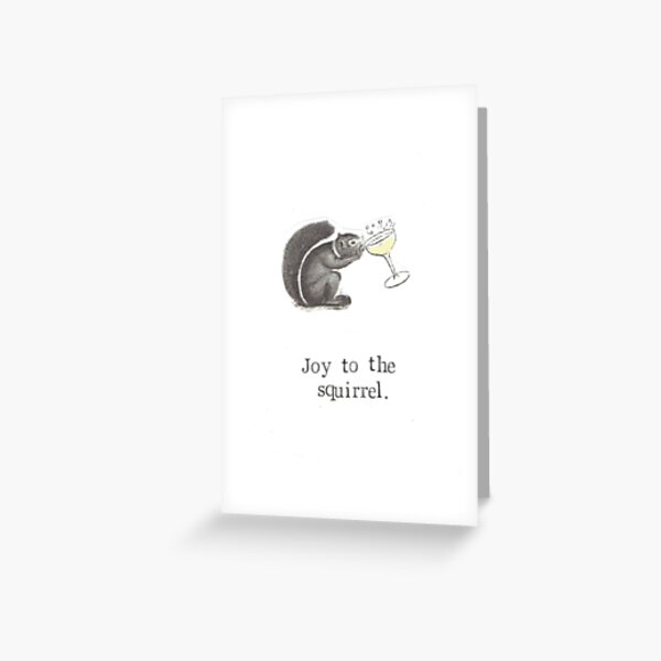 Joy To The Squirrel  Greeting Card