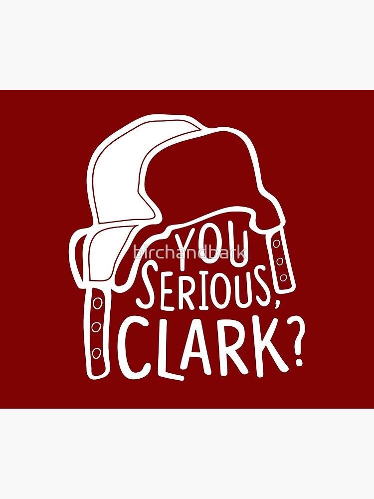 You serious, Clark? Cousin Eddie by birchandbark