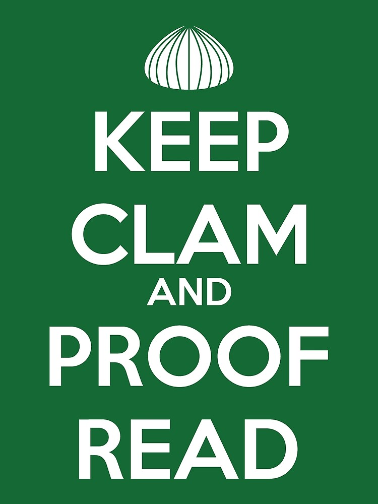 Keep Clam and Proofread for Writers  by joehx