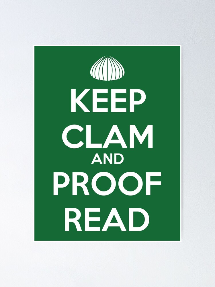 Alternate view of Keep Clam and Proofread for Writers  Poster