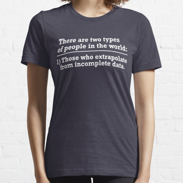 there are two types of people Essential T-Shirt