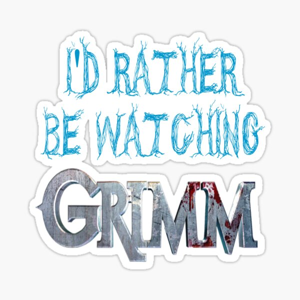 I'd Rather Be Watching Grimm Sticker