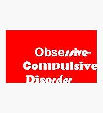 OCD Photographic Print