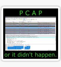 PCAP or it didn't happen Sticker
