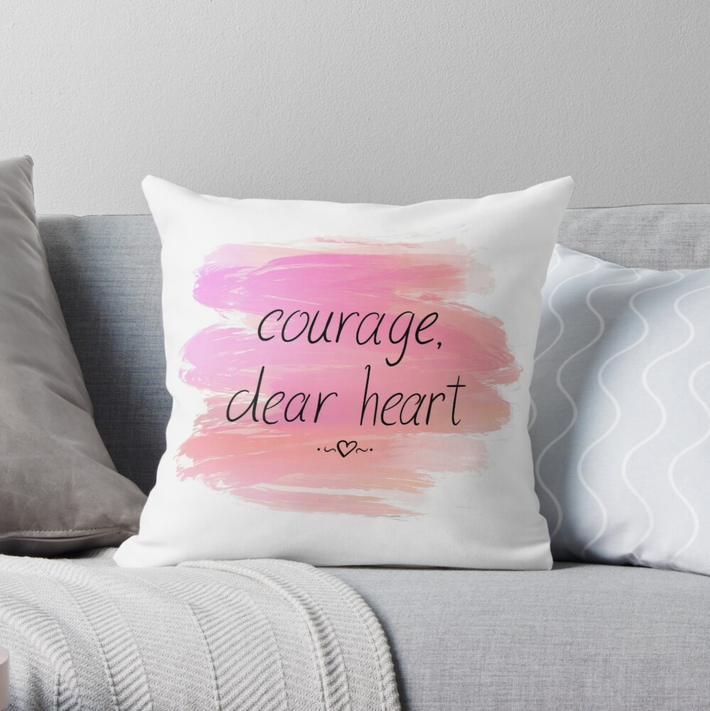 Courage Dear Heart with Pretty Pink Paint Stokes Throw Pillow