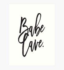 Babe Cave... Art Print
