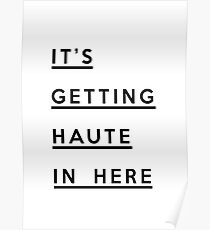 It's Getting Haute In Here... Poster
