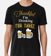 I'm Eating For Two I'm Drinking For Three Thanksgiving Baby Announcement T-shirt Men's Premium T-Shirt
