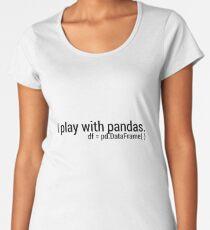 I Play with Pandas. Women's Premium T-Shirt