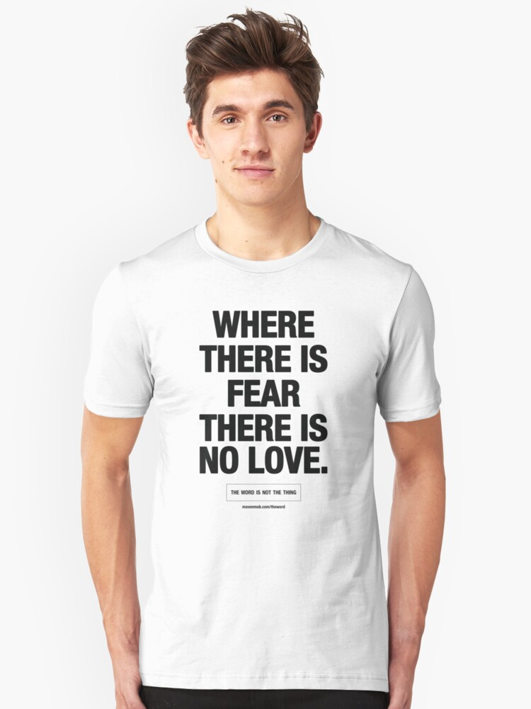 where there is fear there is no love - black text Unisex T-Shirt Front