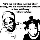 Girls are the future mothers of our society~Miriam Makeba by TatuShop