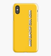 Make Empathy Cool Again  iPhone Case/Skin