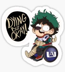 Dying But Okay- Deku Boku no Hero Academia Sticker