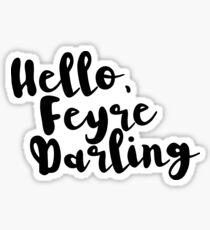 Hello, Feyre Darling - ACOMAF Sticker