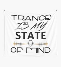 Trance Is My State Of Mind Wall Tapestry