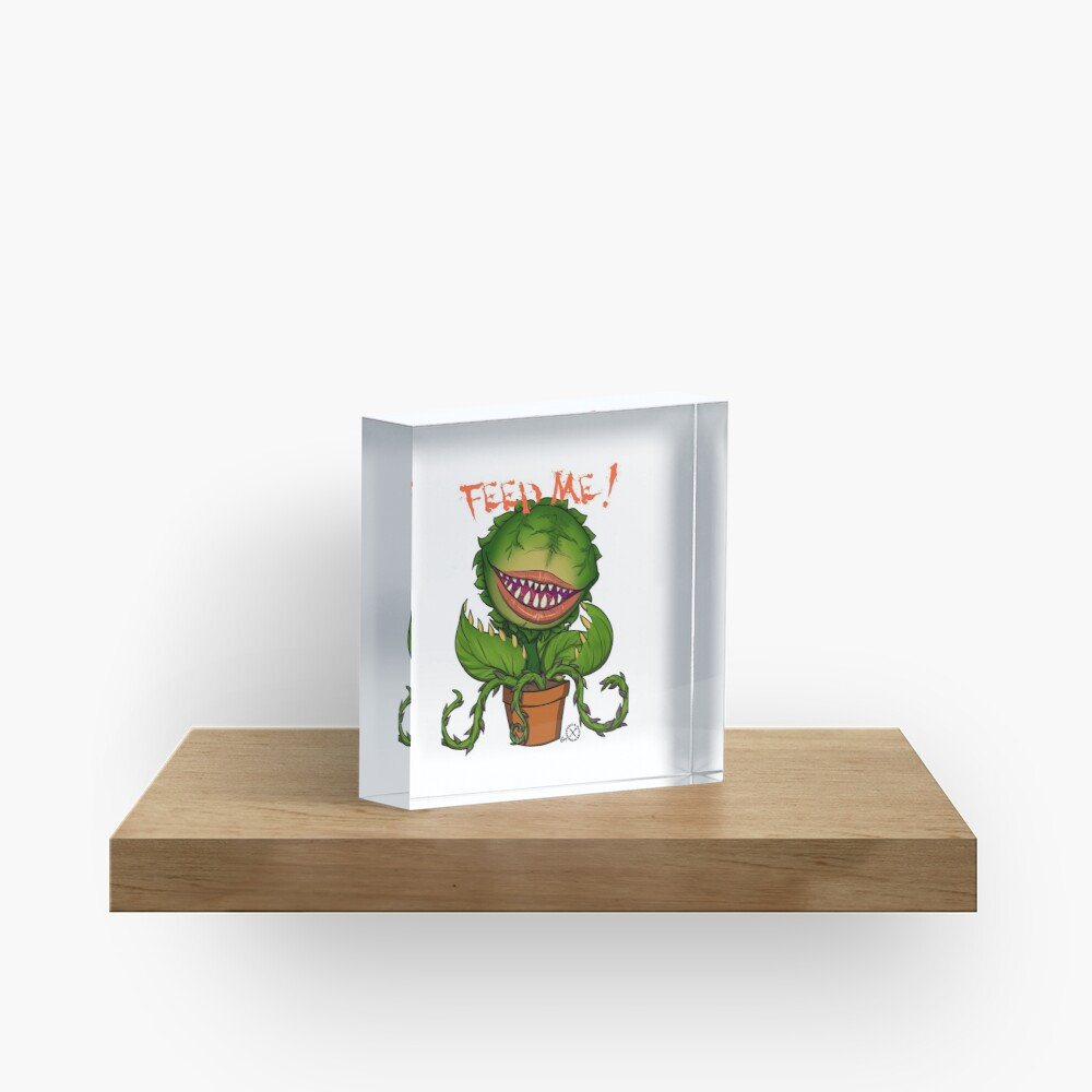 Mean Green Mother FEED ME ! Acrylic Block