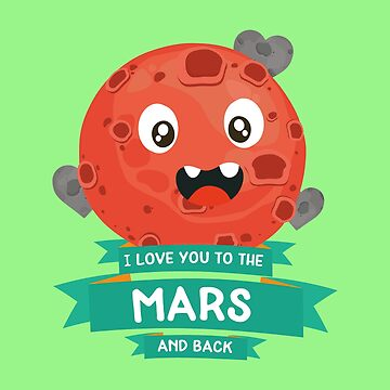 Love you to the Mars Planet Character stars-Design by ilovecotton