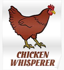 Chicken Funny Design - Chicken Whisperer  Poster