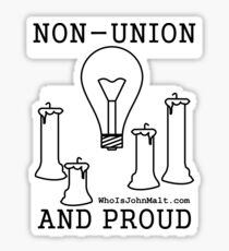 Non-Union And Proud Sticker