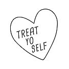 Treat Yo Self | White  by meandthemoon