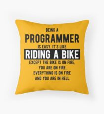 Being a programmer is easy. It's like riding a bike - Funny Programming Jokes - Light Color Throw Pillow