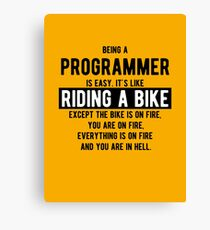Being a programmer is easy. It's like riding a bike - Funny Programming Jokes - Light Color Canvas Print
