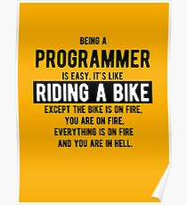 Being a programmer is easy. It's like riding a bike - Funny Programming Jokes - Light Color Poster