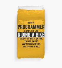 Being a programmer is easy. It's like riding a bike - Funny Programming Jokes - Light Color Duvet Cover