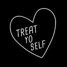 Treat Yo Self | Black by meandthemoon