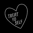 Treat Yo Self | Black by meandthemoon