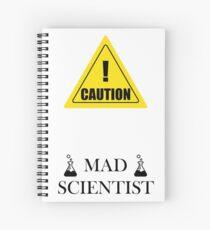 Caution! MAD scientist  Spiral Notebook