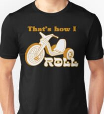 THATS HOW I ROLL Funny Geek Nerd Unisex T-Shirt